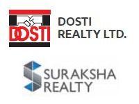 Dosti Realty and Suraksha Realty