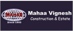 Mahaa Vignesh Construction and Estate