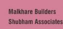 Malkhare Builders and Shubham Associates