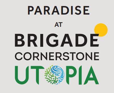 Paradise at Brigade Cornerstone Utopia Bangalore East