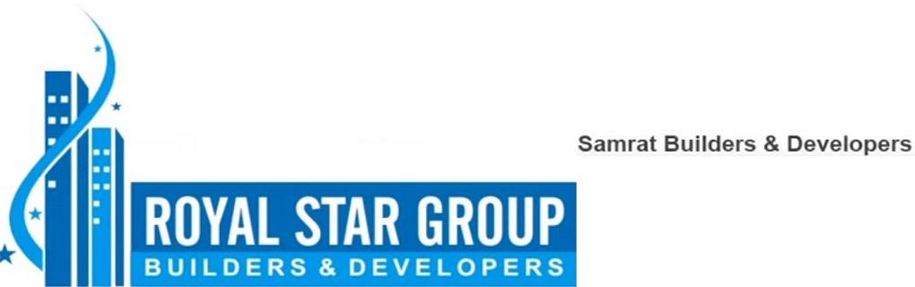 Royal Star Group and Samrat Builders and Developer