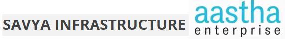 Savya Infrastructure and Aastha Enterprise
